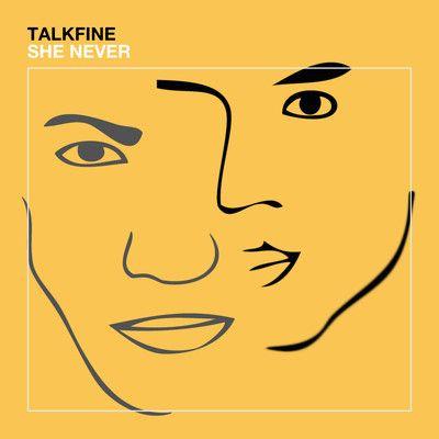 Talk Fine – She Never: http://soundcloud.com/talkfine/she-never