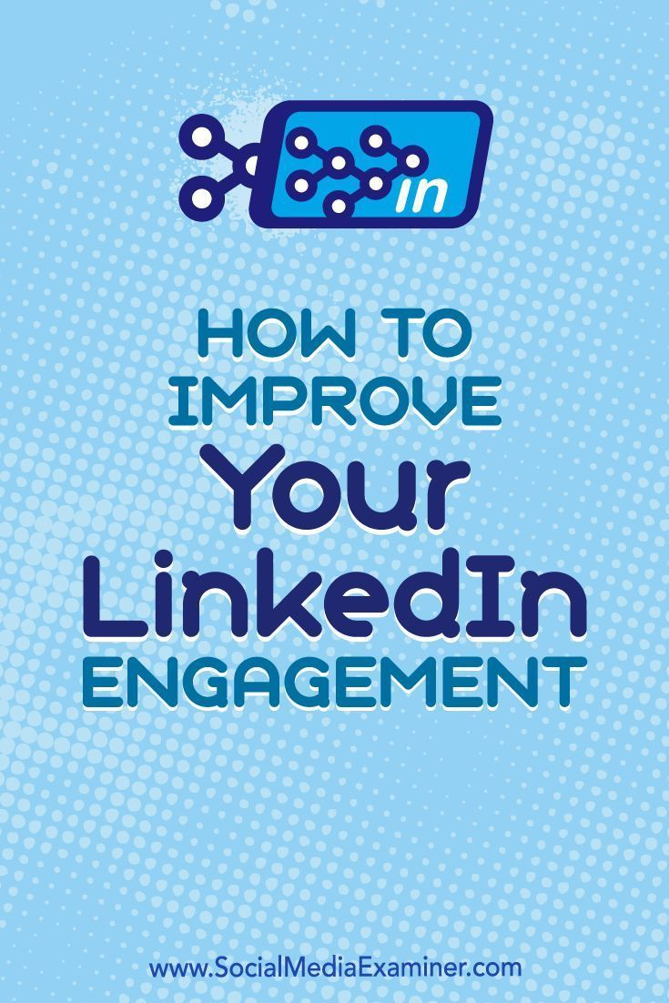202 best linkedin images on pinterest social media marketing how to improve your linkedin engagement social media examiner malvernweather Images