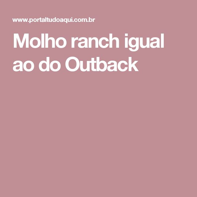 Molho ranch igual ao do Outback