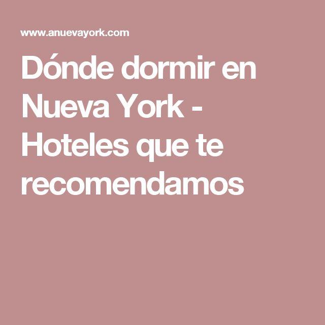 Dónde dormir en Nueva York - Hoteles que te recomendamos