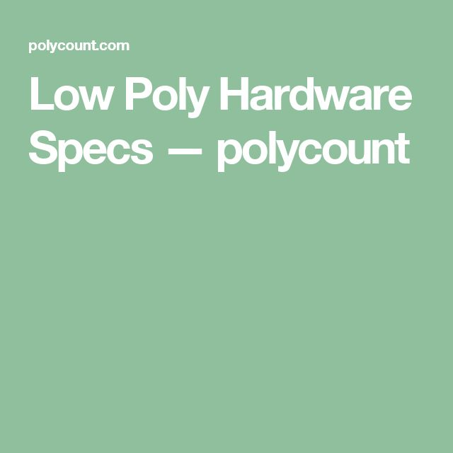 Low Poly Hardware Specs — polycount