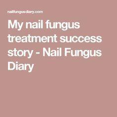 My nail fungus treatment success story - Nail Fungus Diary