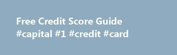 Free Credit Score Guide #capital #1 #credit #card http://credits.remmont.com/free-credit-score-guide-capital-1-credit-card/  #www.free credit score.com # What's new at Free Credit Score It's not as hard as you think to raise credit score. It's a well known fact that lenders will give people with higher credit scores lower interest rates on mortgages,…  Read moreThe post Free Credit Score Guide #capital #1 #credit #card appeared first on Credits.