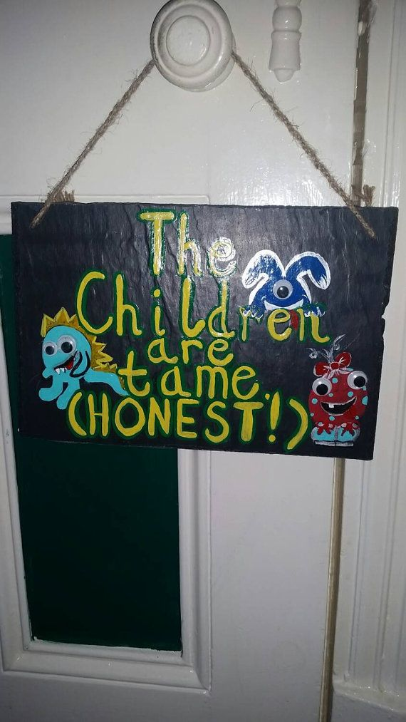 Check out this item in my Etsy shop https://www.etsy.com/uk/listing/251586347/the-children-are-tame-decorative-slate