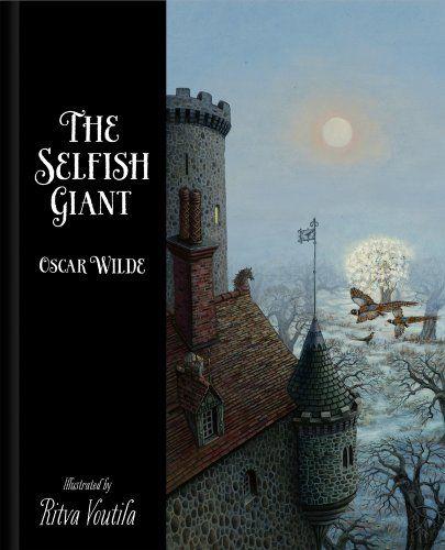 The Selfish Giant by Oscar Wilde by Oscar Wilde [age 6-12]