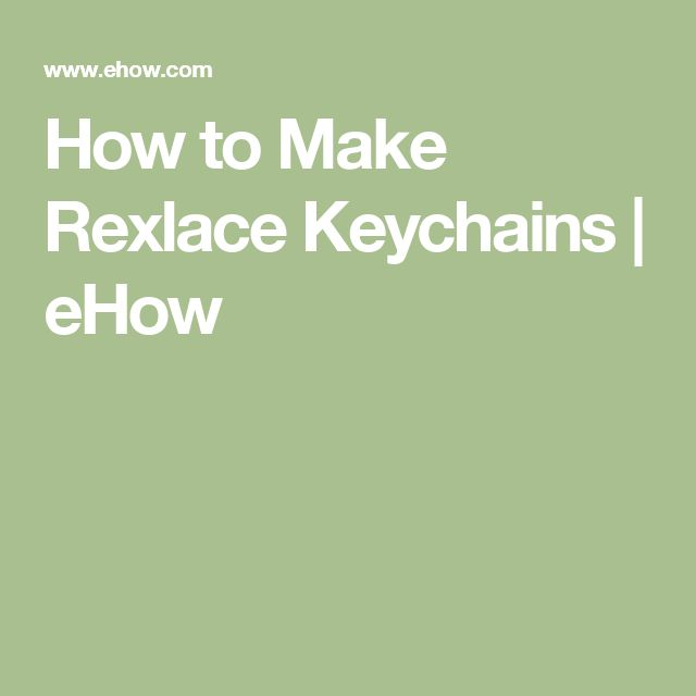 How to Make Rexlace Keychains | eHow