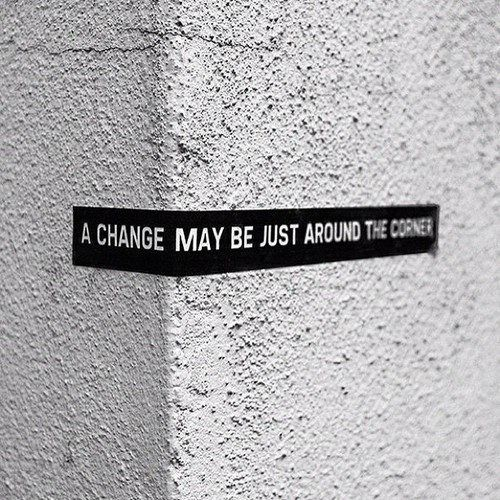 / A change may be just around the corner