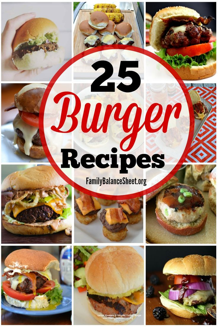 25 Creative Burger Recipes: Change up your traditional burger! You'll find a variety of common ingredients that make for one spectacular burger.