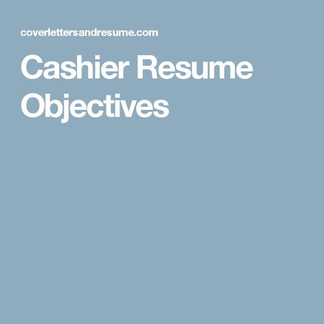 Cashier Resume Objectives