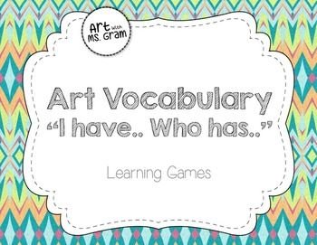 Art Vocabulary 'I have... Who has...' Learning Games (Elements of Art and MORE!)