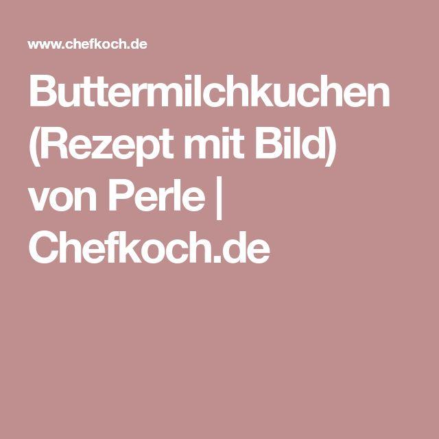 Buttermilchkuchen (Rezept mit Bild) von Perle   Chefkoch.de
