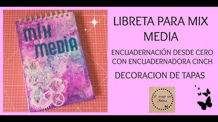 LIBRETA PARA MIX MEDIA , ENCUADERNACIÓN DESDE CERO CON CINCH