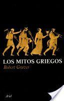 Los mitos griegos. Robert Graves. Muy interesante para conocer el mundo clásico.