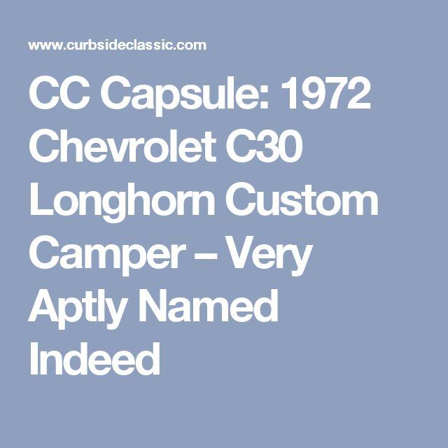 CC Capsule: 1972 Chevrolet C30 Longhorn Custom Camper – Very Aptly Named Indeed