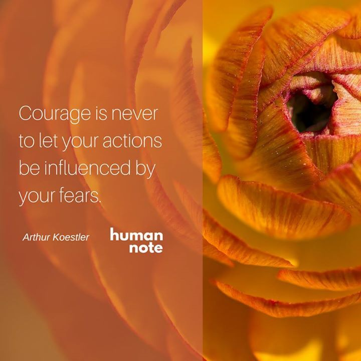 Advice on courage from Arthur Koestler the Hungarian-British author born in 1905