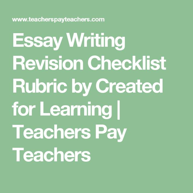 essay revision rubric Revising drafts the key is still to give yourself enough time to look at the essay as a whole once you've finished the writing center.