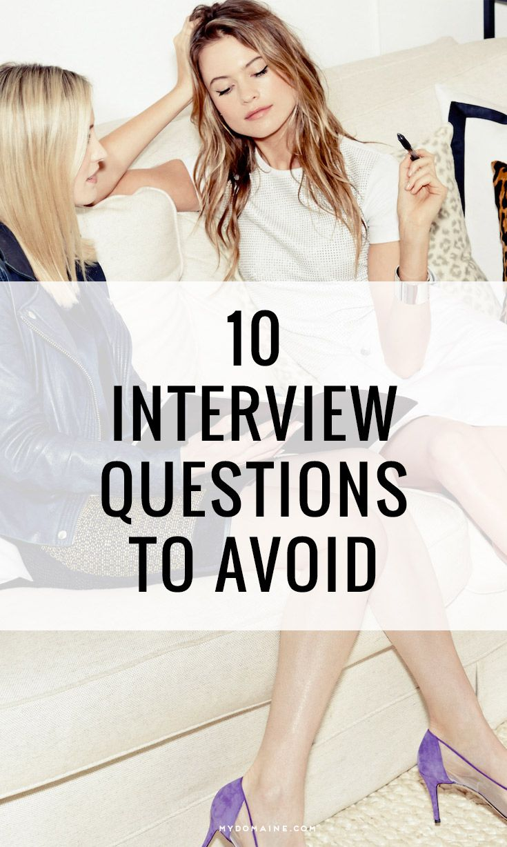 1000 ideas about supervisor interview questions these 10 interview questions are actually illegal
