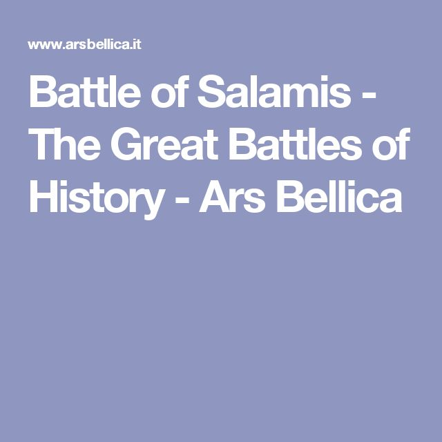 Battle of Salamis - The Great Battles of History - Ars Bellica