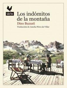 LOS INDÓMITOS DE LA MONTAÑA. Buzzati, Dino. Recopila artículos y otros textos de un autor que no por casualidad procede de la zona de los Dolomitas, donde, como aprendemos en el libro, comenzó a desarrollar su interés por todo lo que guardaba relación con el mundo del montañismo y la escalada. Más en http://zaragozaciudad.net/docublogambiental/2017/062201-los-indomitos-de-la-montana.php