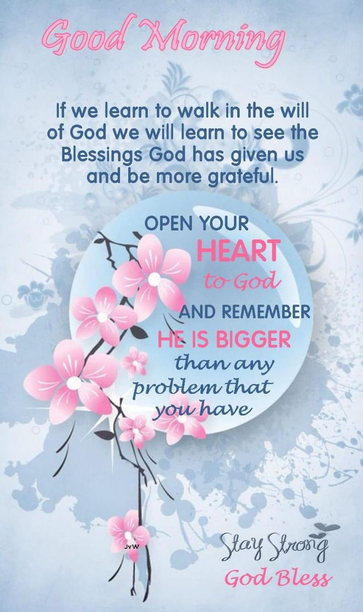 Good morning. Open your heart to God. Good morning