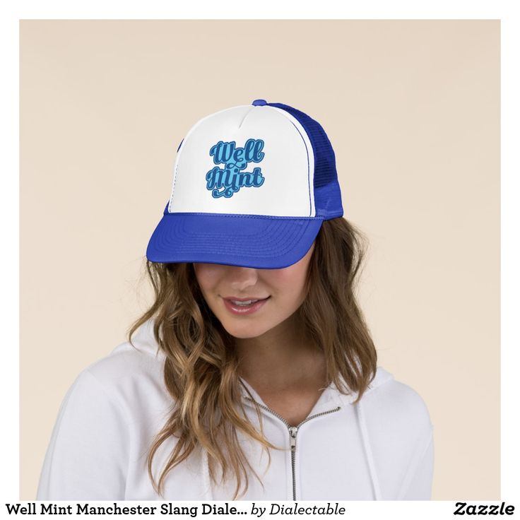 Well Mint #Manchester Slang Dialect Trucker Hat. This design is also available on a wide range of hoodies and t-shirts. #Slang #Dialect #zazzle #TruckerHats #Mancunian