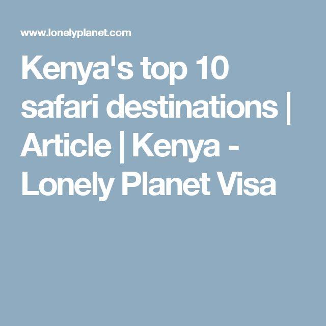 Kenya's top 10 safari destinations   Article   Kenya - Lonely Planet Visa