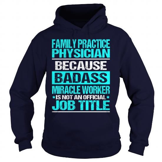Awesome Tee For Family Practice Physician T Shirts, Hoodies. Get it here ==► https://www.sunfrog.com/LifeStyle/Awesome-Tee-For-Family-Practice-Physician-97653116-Navy-Blue-Hoodie.html?57074 $36.99