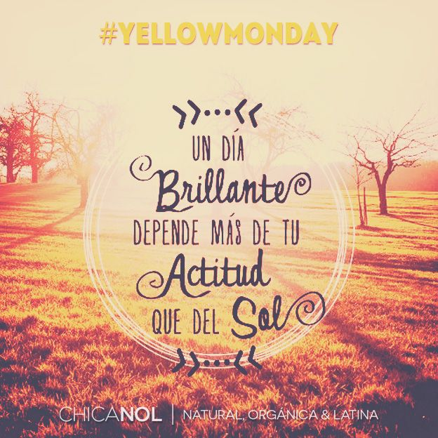 Lunes positivo #YellowMonday | Inspirational Quotes/Frases ...