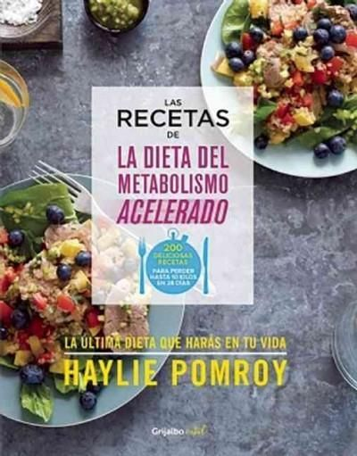 Las recetas de la dieta del metabolismo acelerado / The Fast Metabolism Diet Cookbook