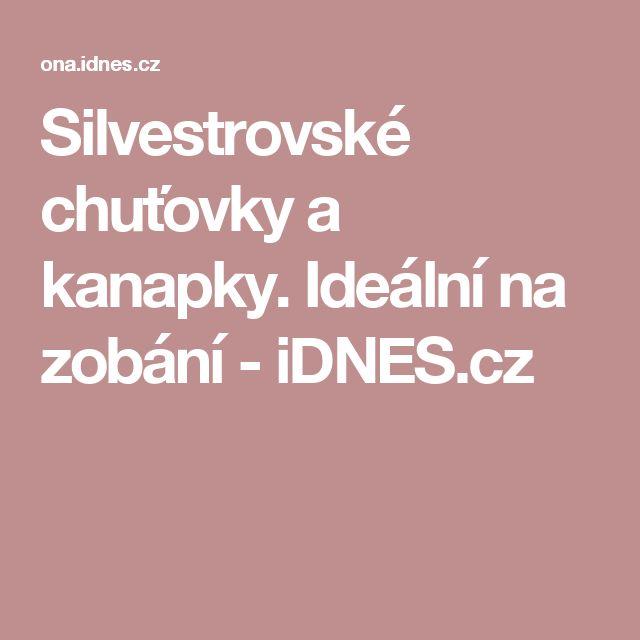 Silvestrovské chuťovky a kanapky. Ideální na zobání - iDNES.cz