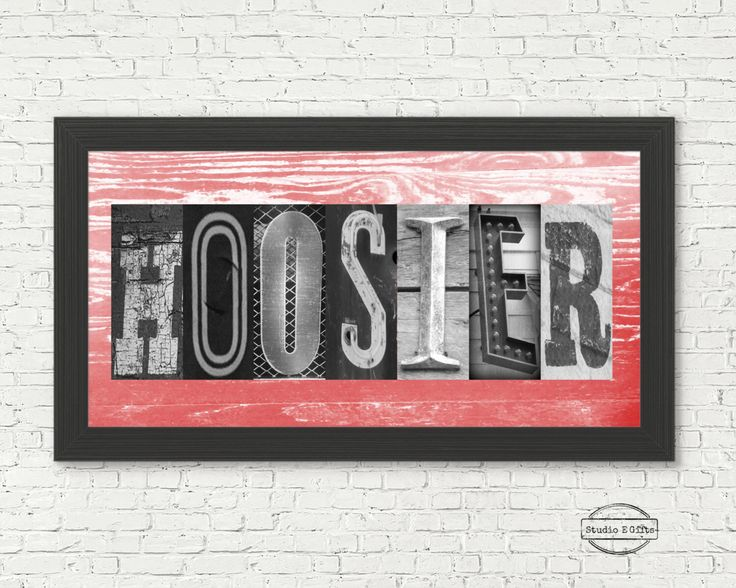 A personal favorite from my Etsy shop https://www.etsy.com/listing/234868195/hoosier-sign-alphabet-art-indiana