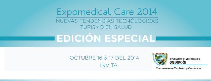 Invitación por parte de la Secretaria de Turismo y Comercio de la Gobernación del Valle a la edición Especial #ExpoMedicalCare 2014. Nuevas Tendencias Tecnologicas en Salud y Turismo Médico