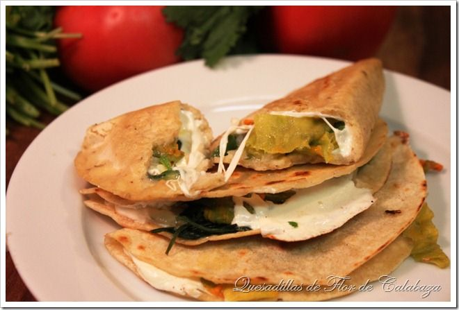 Squash Blossoms Quesadillas/Quesadillas de Flor de Calabaza By Mexico in My Kitchen