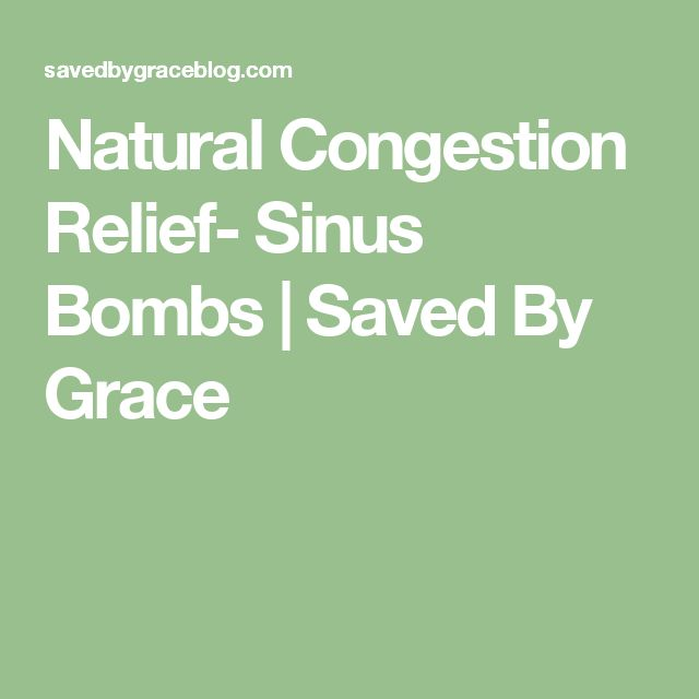 Natural Congestion Relief- Sinus Bombs | Saved By Grace