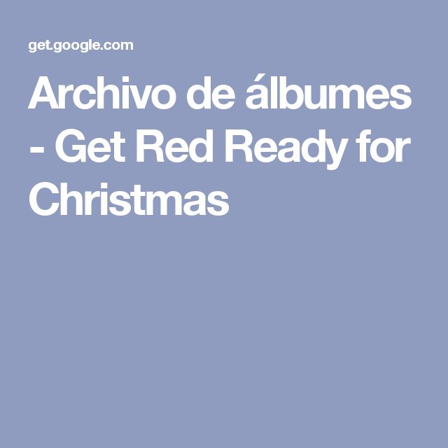 Archivo de álbumes - Get Red Ready for Christmas