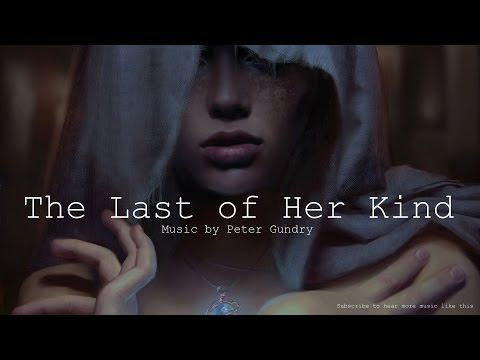 Magic Fantasy Music - The Last of Her Kind ( Epic Emotional ) - YouTube