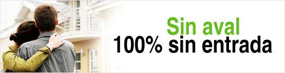 #Hipoteca 100% financiación sin #aval y sin entradas!