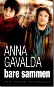 Bare sammen af Anna Gavalda, ISBN 9788791654602
