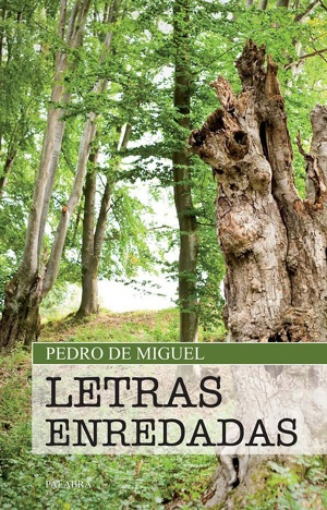 Letras enredadas, de Pedro de Miguel. Libro y blog de cabecera
