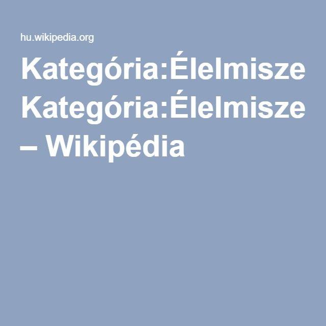 Kategória:Élelmiszer-adalékanyagok – Wikipédia