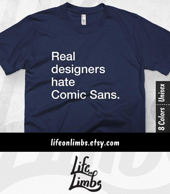 It's cliche to say, but hey, Comic Sans is the worst, right? You'll love flaunting your graphic design prowess with this tee. Gifting it? Your designer compadre is going to be impressed with your skills and knowledge. Graphic Designer | Graphic Design Humor | Graphic Designer Gift | Typography | Funny T-shirt | Click through for colour options! >>>