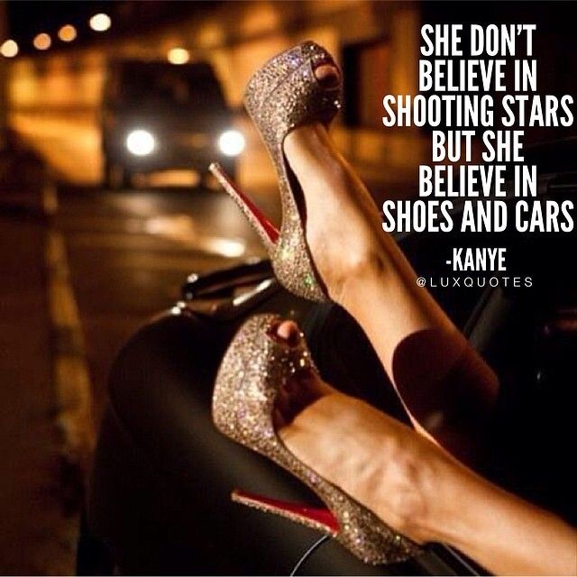 She don\u0026#39;t believe in shooting stars but she believe in shoes and ...