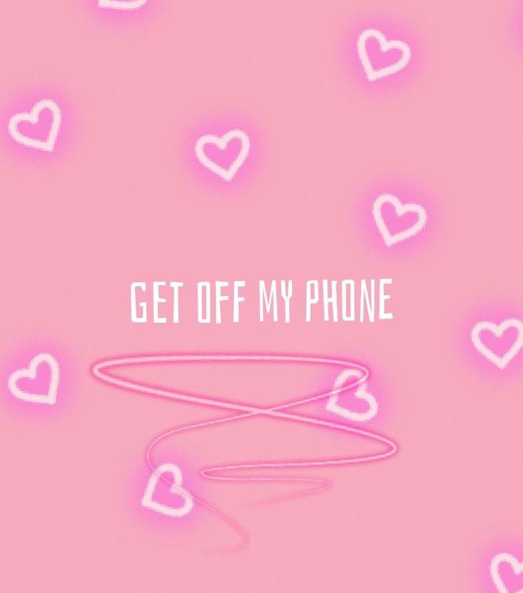 Get Off My Phone Wallpaper Purple Wallpaper Iphone Phone Wallpaper Pink Dont Touch My Phone Wallpapers