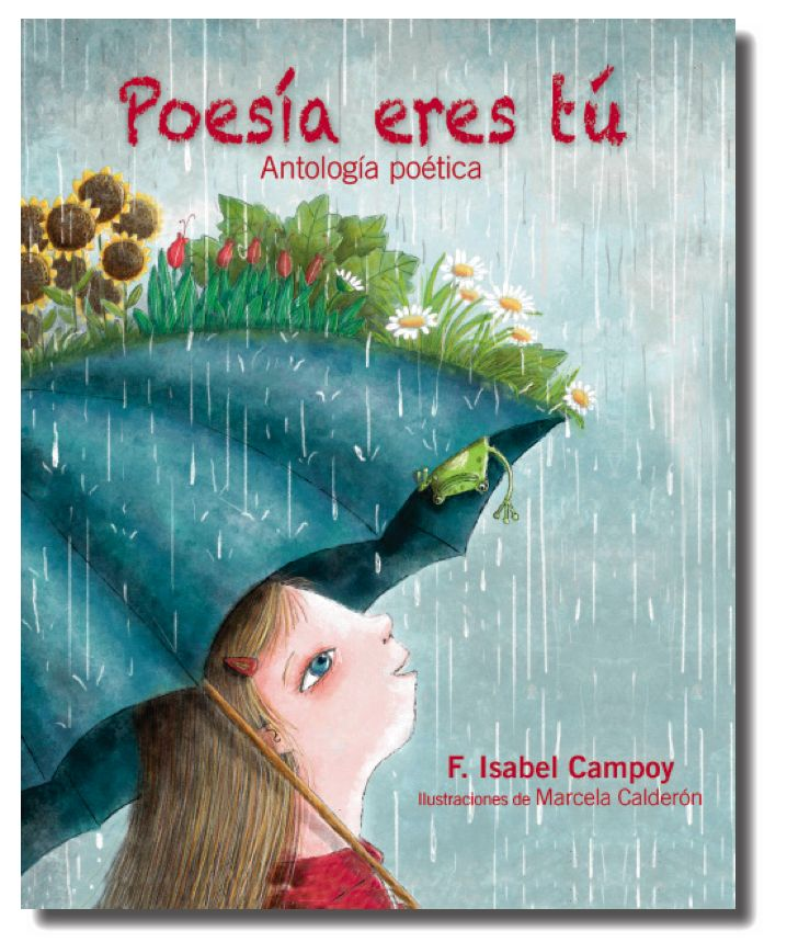 """International Latino Book Award"" Best Poetry Book - One Author - Spanish. Author: F. Isabel Campoy. Best Interior Design. Designer: Jaqueline Rivera/Grafi(k)a LLC. Illustrator: Marcela Calderón"