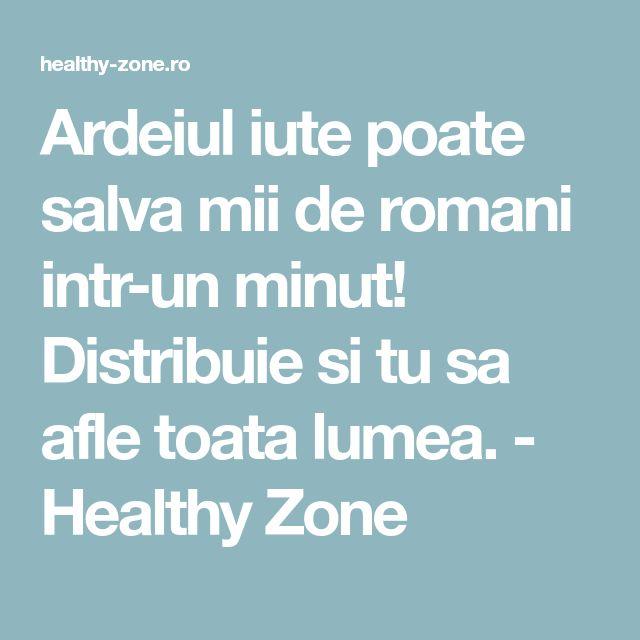 Ardeiul iute poate salva mii de romani intr-un minut! Distribuie si tu sa afle toata lumea. - Healthy Zone