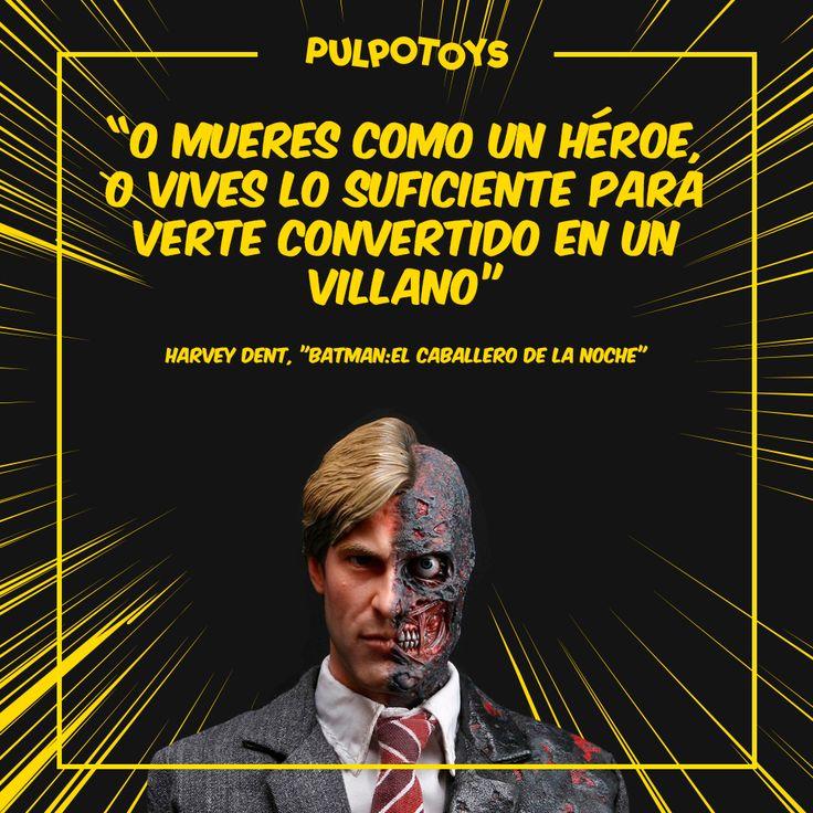 "Harvey Dent, Batman - ""O mueres como un héroe o vives lo suficiente para verte convertido en un villano"""