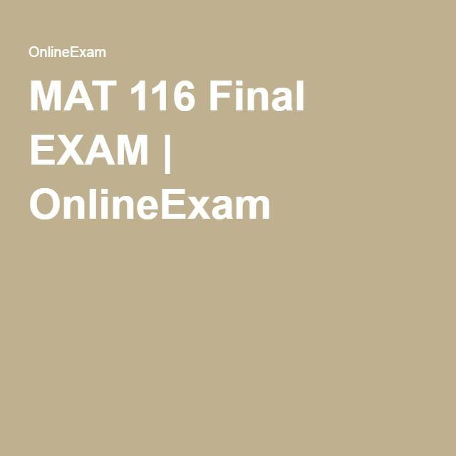 MAT 116 Final EXAM | OnlineExam