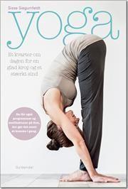 Yoga. Et kvarter om dagen for en glad krop og et stærkt sind af Sisse Siegumfeldt, Sisse Siegumfeldt, ISBN 9788702143355, 20/8