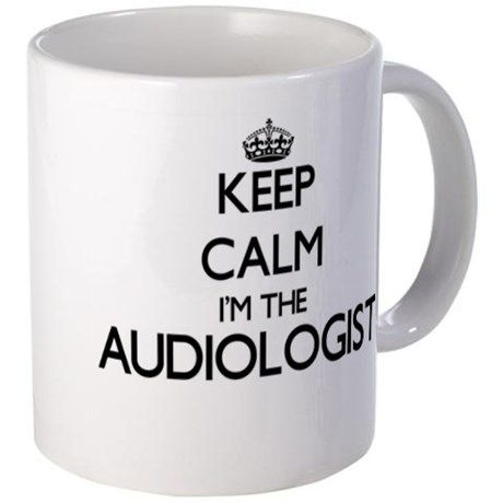 Keep calm Im the Audiologist Mugs on CafePress.com