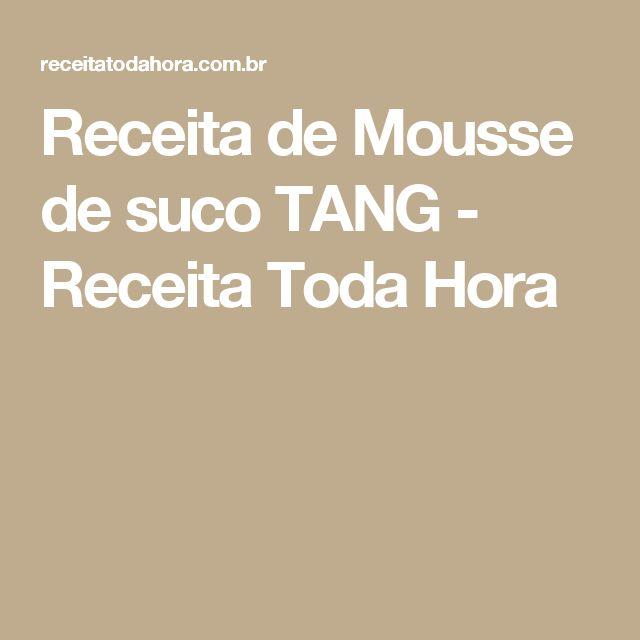Receita de Mousse de suco TANG - Receita Toda Hora